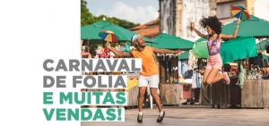 Carnaval de Folia e muitas vendas!